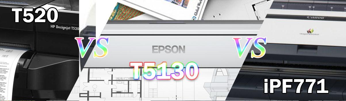 Compare Epson T5130 vs HP T520 vs Canon iPF771